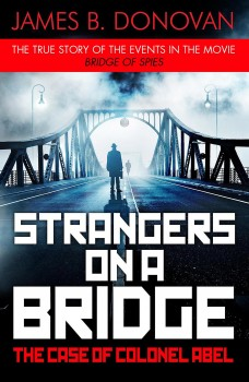 Strangers on a Bridge: The Case of Colonel Abel